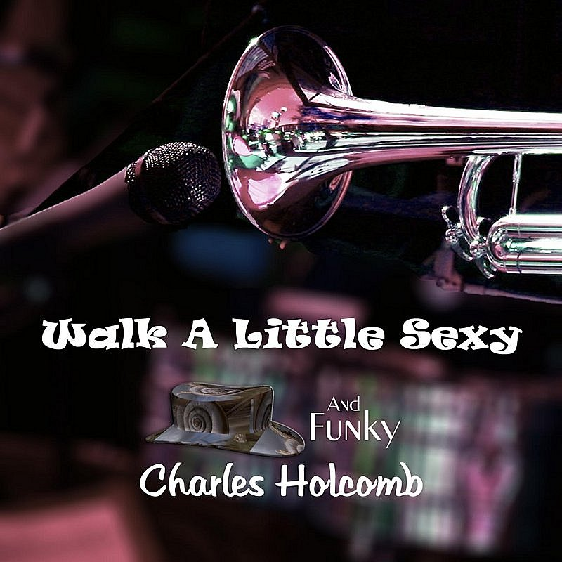 Cover Art: Walk A Little Sexy