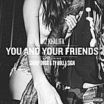 Cover Art: You And Your Friends (Feat. Snoop Dogg & Ty Dolla $ign)