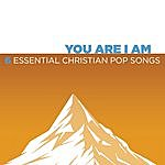 Cover Art: You Are I Am - 6 Essential Christian Hit Songs