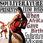 Cover Art: When Afrika Gave Birth (Souliterature Mixes) (Souliterature Presents Fatso Bones)