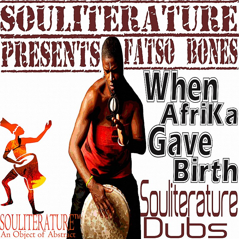 Cover Art: When Afrika Gave Birth (Souliterature Dubs) (Souliterature Presents Fatso Bones)