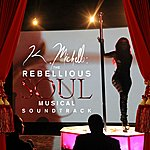 Cover Art: K. Michelle: The Rebellious Soul Musical Soundtrack