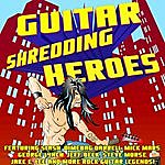 Cover Art: Guitar Shredding Heroes Featuring Slash, Dimebag Darrell, Mick Mars, George Lynch, Jeff Beck, Steve Morse, Jake E. Lee And More Rock Guitar Legends!