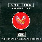Cover Art: Ambition - The History Of Cherry Red Records Vol. 1&2