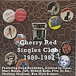 Cover Art: Cherry Red Singles Club: 1980-1981