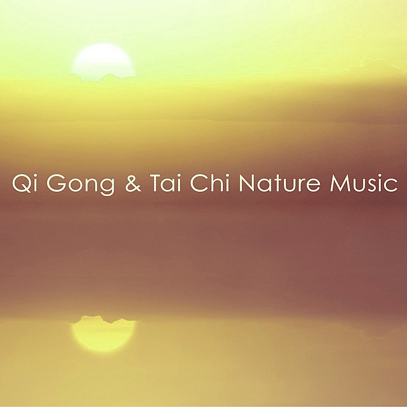 Cover Art: Qi Gong & Tai Chi Nature Music - World New Age Music For A New Beginnning & Rejuvenation