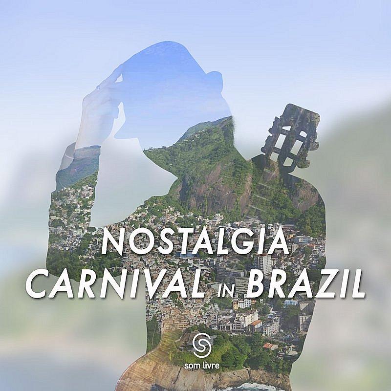 Cover Art: Nostalgia Carnival In Brazil