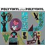 Cover Art: Polyvinyl Plays Polyvinyl