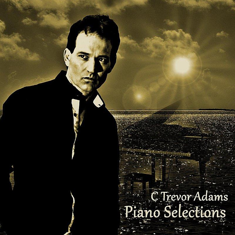 Cover Art: C Trevor Adams Piano Selections