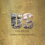 Cover Art: Us Or Else: Letter To The System