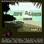 Cover Art: Luv Alone Riddim, Pt. 1