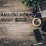 Cover Art: Ambient Work Music, Vol. 2