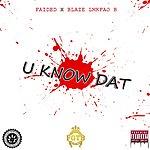 Cover Art: U Know Dat (Feat. Blaze Lmkfao B)