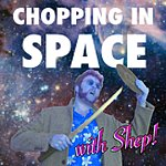 Chopping In Space