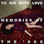 Cover Art: To Sir With Love: Memories Of The '60s