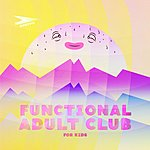 Cover Art: Functional Adult Club For Kids
