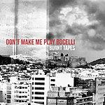 Don't Make Me Play Bocelli