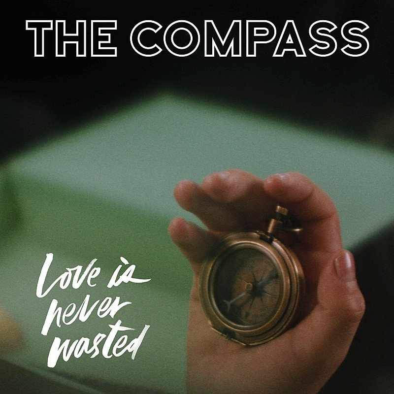 Cover Art: The Compass (Original Score: Love Is Never Wasted)