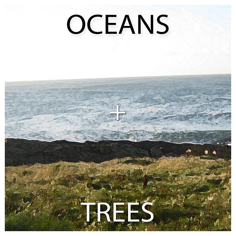 Cover Art: Oceans & Trees