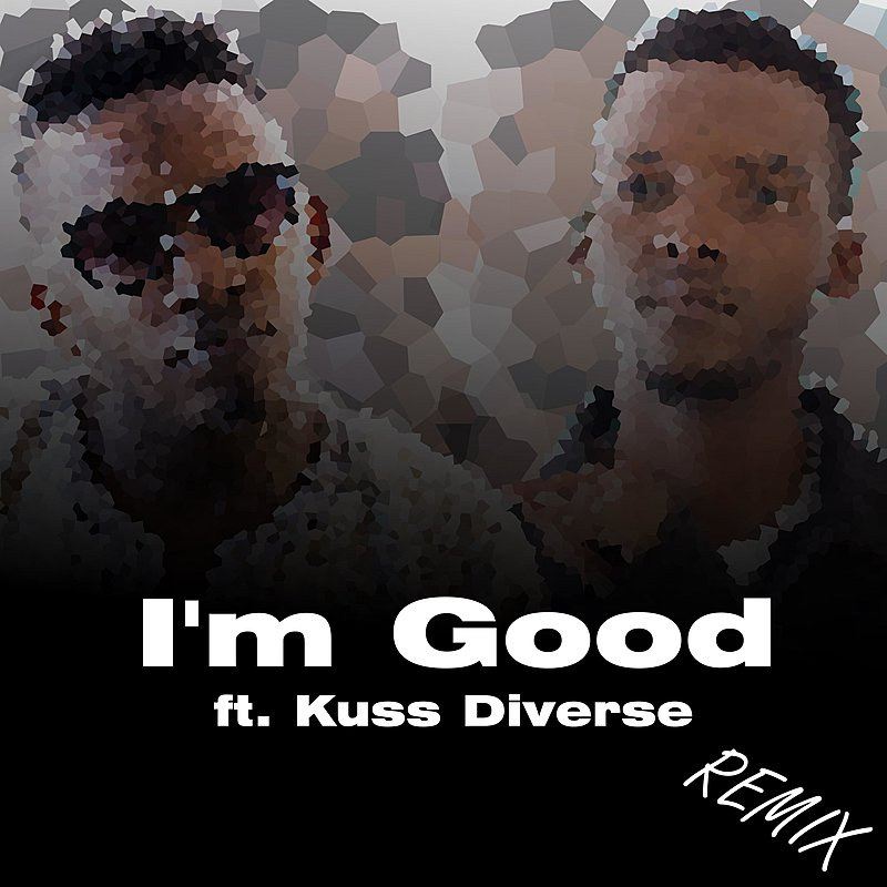 Cover Art: I'm Good (Feat. Kuss Diverse)