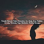 Cover Art: Peaceful Music For Perfect Relaxation, Zen, Study, Sleep, Bedtime, Serenity, Harmony, Yoga, Meditation, Healing Therapy