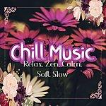 Cover Art: Chill Music: Relax, Zen, Calm, Soft, Slow