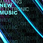 Cover Art: Amazing New Electronic Music