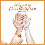 Cover Art: Never Really Over (R3hab Remix)