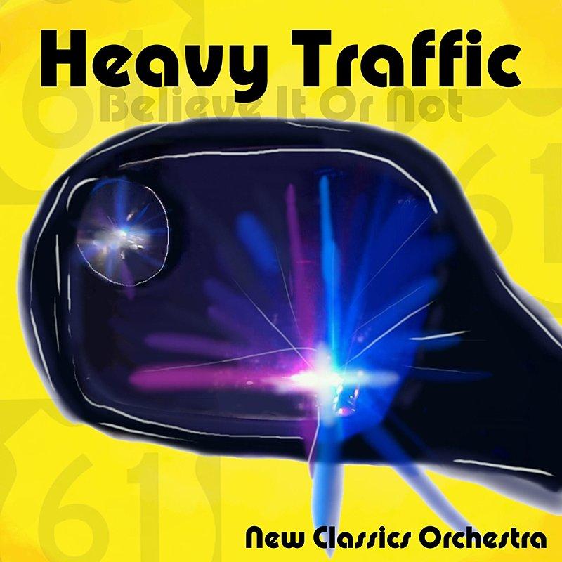 Cover Art: Heavy Traffic (Believe It Or Not)