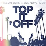 Cover Art: Top It Off (Feat. Pigeon John)