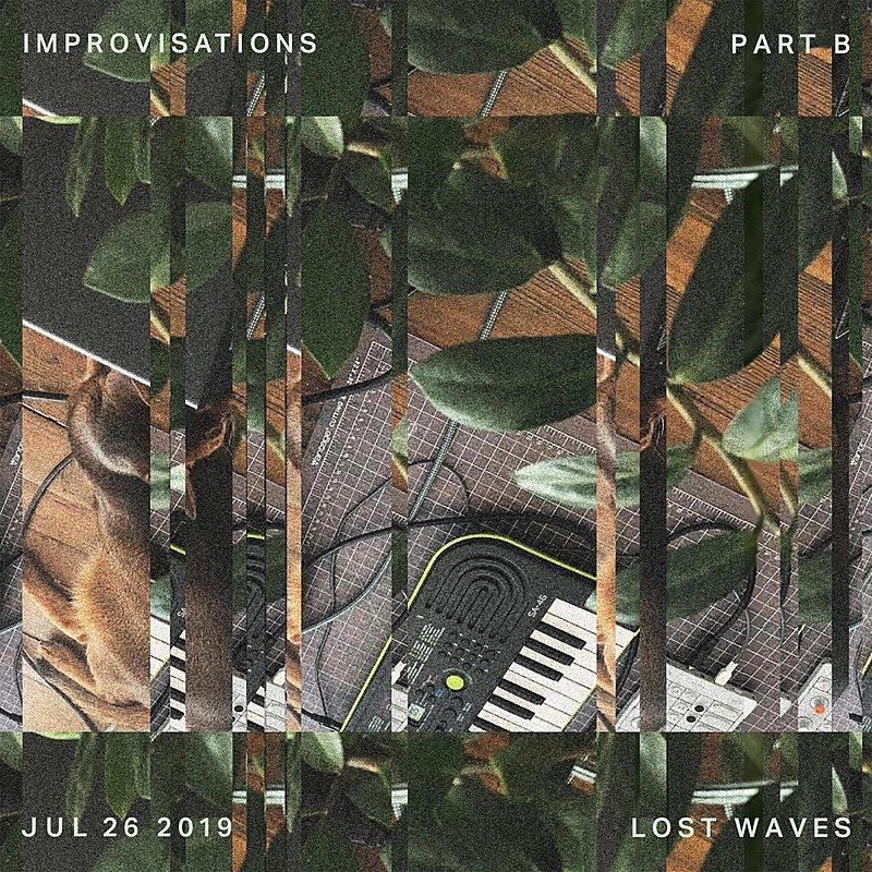 Cover Art: Improvisations Jul 26 2019 Part B