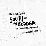 Cover Art: South Of The Border (Feat. Camila Cabello & Cardi B) [Sam Feldt Remix]