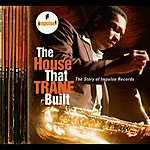 Cover Art: The House That Trane Built: The Story Of Impulse Records
