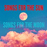 Cover Art: Songs For The Sun + Songs For The Moon