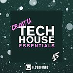 Cover Art: Croatia Tech House Essentials, Vol. 15