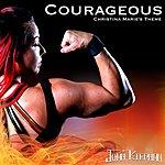 Cover Art: Courageous (Christina Marie's Theme)
