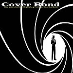 Cover Art: Cover Bond (Great Music Artists Performing The Songs From Every James Bond Movie!)